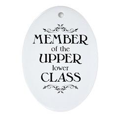 Member of the Upper Lower Class - light Ornament (