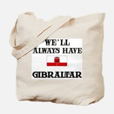 We Will Always Have Gibraltar Tote Bag