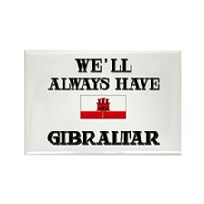 We Will Always Have Gibraltar Rectangle Magnet