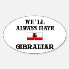 We Will Always Have Gibraltar Oval Decal