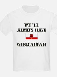 We Will Always Have Gibraltar Kids T-Shirt