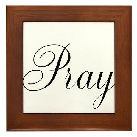 Pray Black script Framed Tile