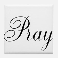Pray Black script Tile Coaster