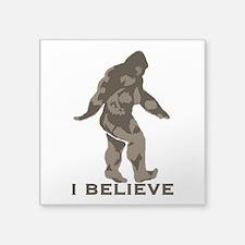 "I believe in the Bigfoot Square Sticker 3"" x 3"""