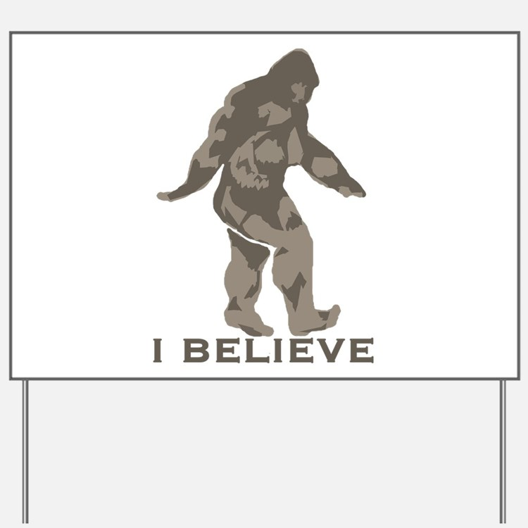 I believe in the Bigfoot Yard Sign
