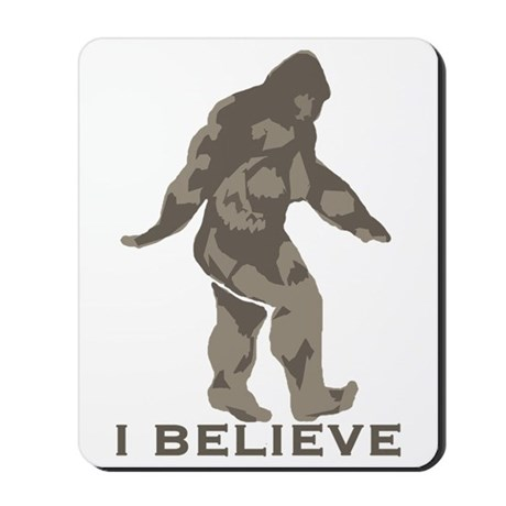 I believe in the Bigfoot Mousepad