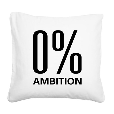 0ambition.png Square Canvas Pillow