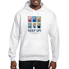 Keep Up! Hoodie