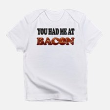 Had Me At Bacon Infant T-Shirt