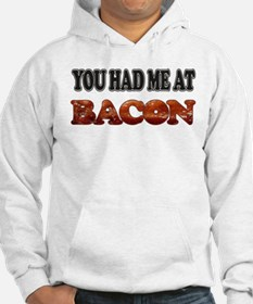 Had Me At Bacon Hoodie