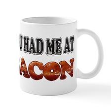 Had Me At Bacon Mug