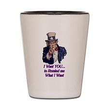 I Want YOU... Shot Glass