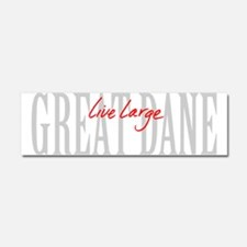 Great Dane Live Large Car Magnet 10 x 3