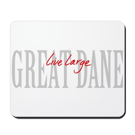 Great Dane Live Large Mousepad