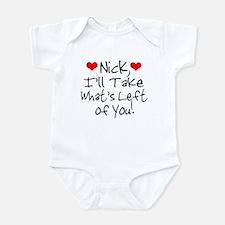 Nick, I'll Take What's Left o Infant Bodysuit