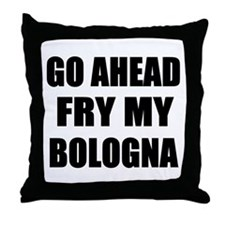 Fry My Bologna Throw Pillow
