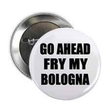 """Fry My Bologna 2.25"""" Button (10 pack)"""