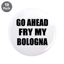"""Fry My Bologna 3.5"""" Button (10 pack)"""