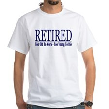 Retired Too Old - Young Shirt