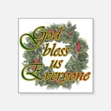 "God Bless Us Everyone Square Sticker 3"" x 3"""
