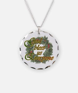 God Bless Us Everyone Necklace
