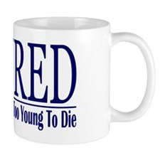 Retired Too Old-Young Mug