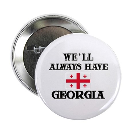 We Will Always Have Georgia Button