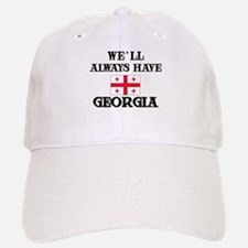 We Will Always Have Georgia Baseball Baseball Cap