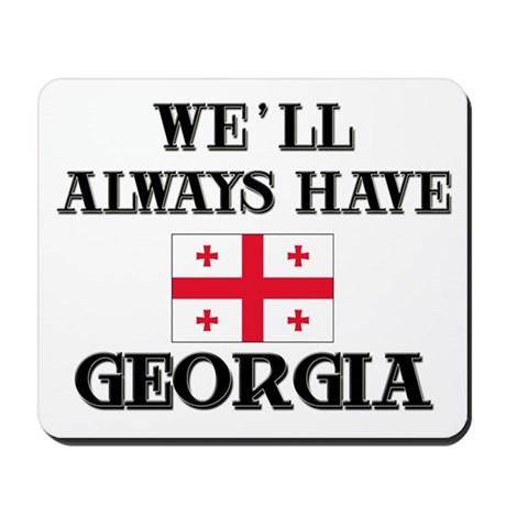 We Will Always Have Georgia Mousepad