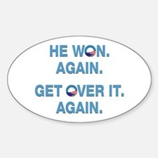 Obama Won. Get Over It. Decal