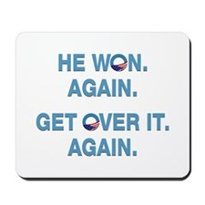 Obama Won. Get Over It. Mousepad