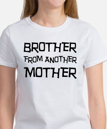 Brother From Another Mother Women's T-Shirt