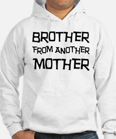 Brother From Another Mother Hoodie