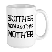 Brother From Another Mother Mug
