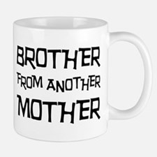 Brother From Another Mother Small Mugs