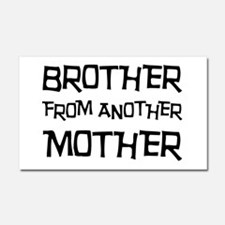 Brother From Another Mother Car Magnet 20 x 12