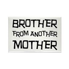 Brother From Another Mother Rectangle Magnet (10 p