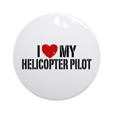 I Love My Helicopter Pilot Ornament (Round)