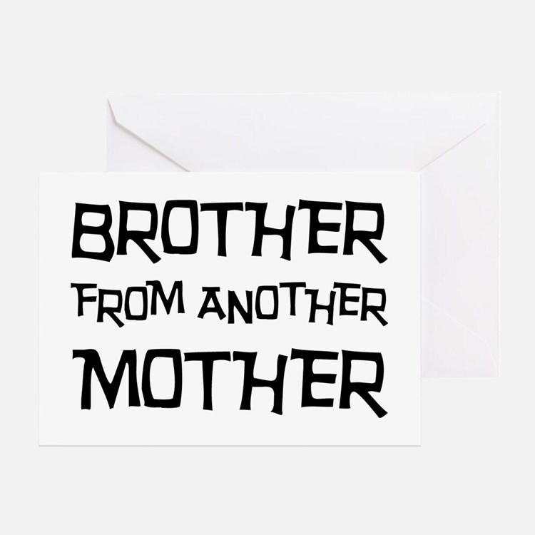 We Are Brothers From Different Mothers Quotes: Step Brothers Greeting Cards