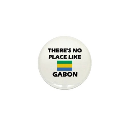There Is No Place Like Gabon Mini Button