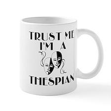 Trust Me I'm a Thespian Mug