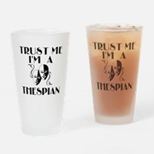Trust Me I'm a Thespian Drinking Glass