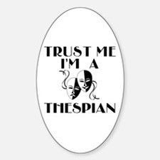 Trust Me I'm a Thespian Decal