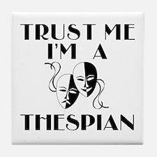 Trust Me I'm a Thespian Tile Coaster