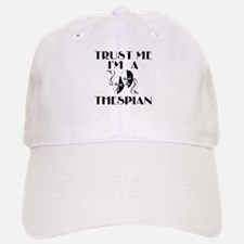 Trust Me I'm a Thespian Baseball Baseball Cap
