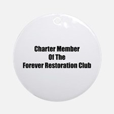 Charter Member Of The Forever Restoration Club Orn