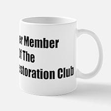 Charter Member Of The Forever Restoration Club Mug