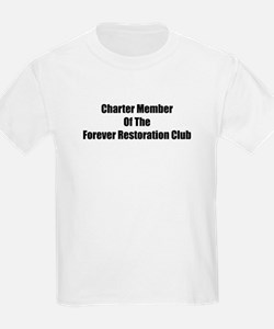 Charter Member Of The Forever Restoration Club Kid