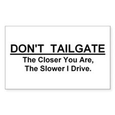 "Don't Tailgate Sticker (Rectangular 5""x3"")"