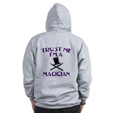 Trust Me I'm a Magician Zip Hoodie